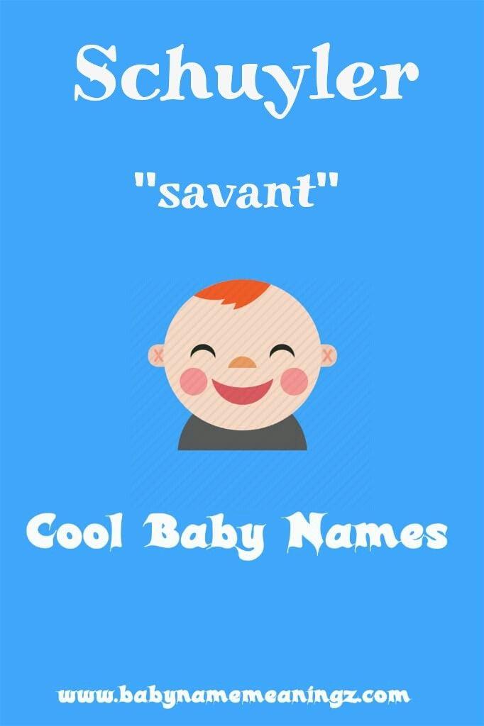 Name: Schuyler Gender: 'Boy' Meaning: 'Savant, runaway ...