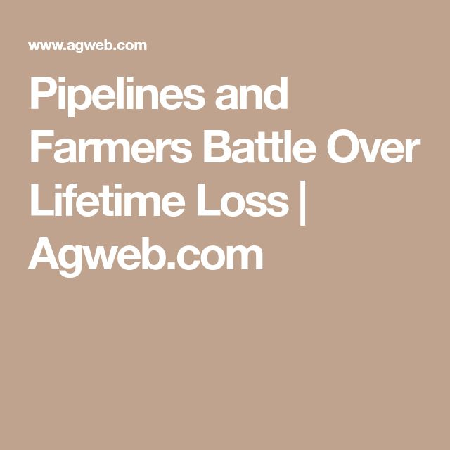 Pipelines and Farmers Battle Over Lifetime Loss | Agweb.com