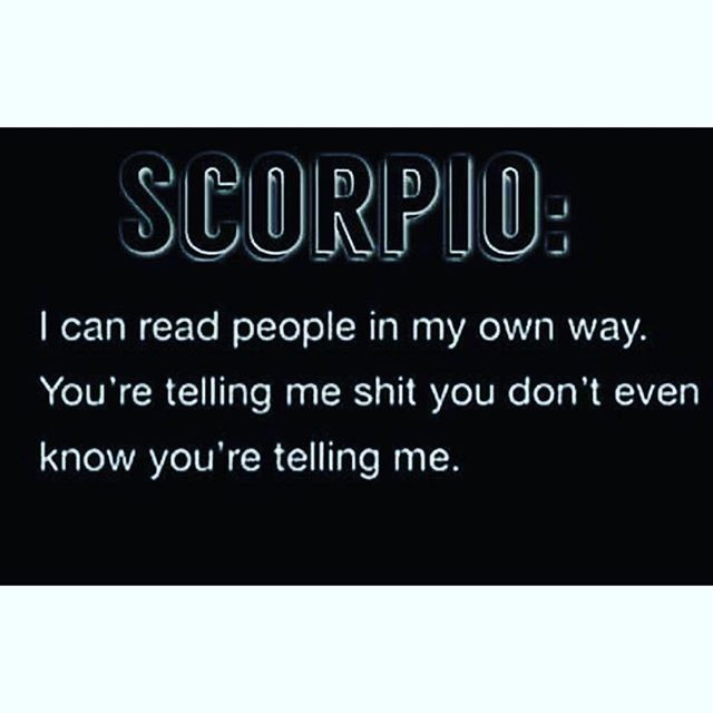 #Scorpio is like an x-ray... We see right through you ♏️