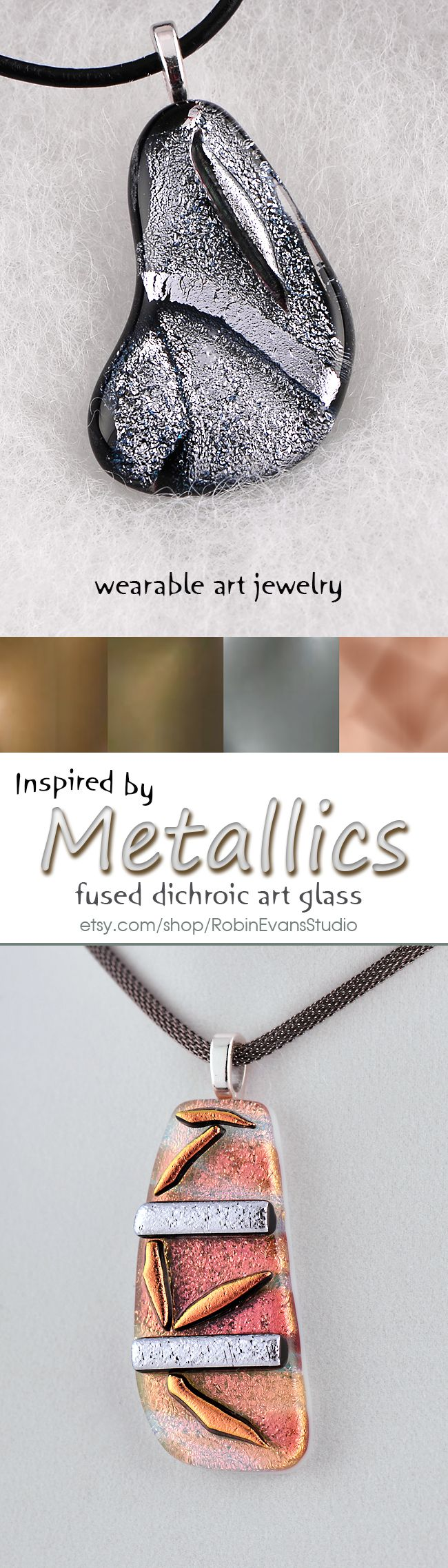 ~~Mad for Metallics! The right metallic accessories can take an outfit right to on trend without being over the top. Up your glam this summer by easily adding affordable accessories to your look. If you normally associate sparkle solely with evening, a small splash of shimmer keeps your look daytime appropriate. The BIG news now, shine anytime and enjoy metallics as your new neutral. My fused dichroic glass wearable art jewelry will take an outfit straight to shiny heaven | Robin Evans…