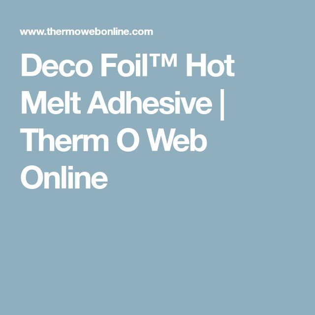 Deco Foil™ Hot Melt Adhesive| Therm O Web Online