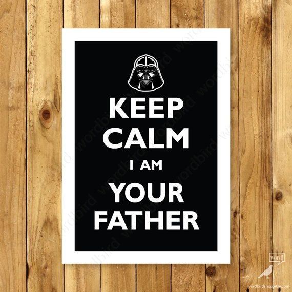 Fathers Day Decor, Gift For Dad, Star Wars Quote, I am Your Father,Darth Vader Film poster May the Force be with you // BUY 3 GET 1 FREE //