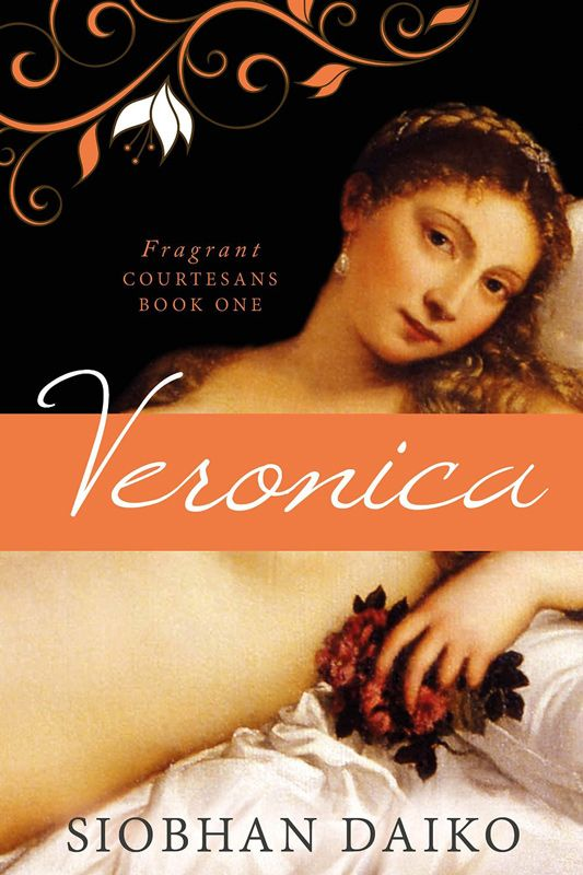 Book Review: Veronica (Fragrant Courtesans Book One) by Siobhan Daiko | Jo Rodrigues, a layman's kind of Author!