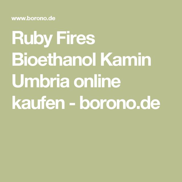 Ruby Fires Bioethanol Kamin Umbriaonline kaufen - borono.de