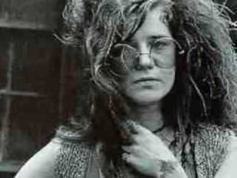 Janis Joplin - Me and Bobby McGee ...I think this is the best song she did! The wind shield wipers slapping time to the beat of the music is great!  The lyrics are so wonderful! It runs though me head lots of times. Trading all my tomorrows for just one yesterday