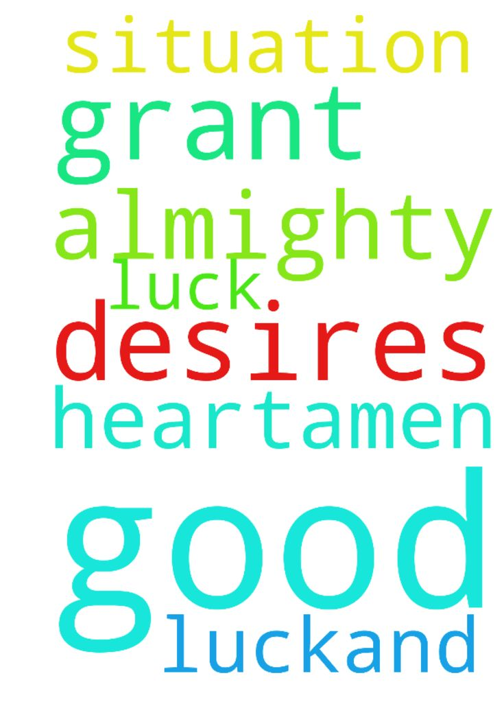 Prayer for good luck! -  	I pray for a good situation ,good luck�and for the Lord almighty to grant me desires of my heart!amen!�  Posted at: https://prayerrequest.com/t/bNb #pray #prayer #request #prayerrequest