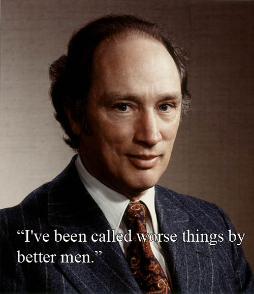"""""""I've been called worse things by better men.""""  Pierre Trudeau Vs. Richard Nixon, who called him an asshole."""