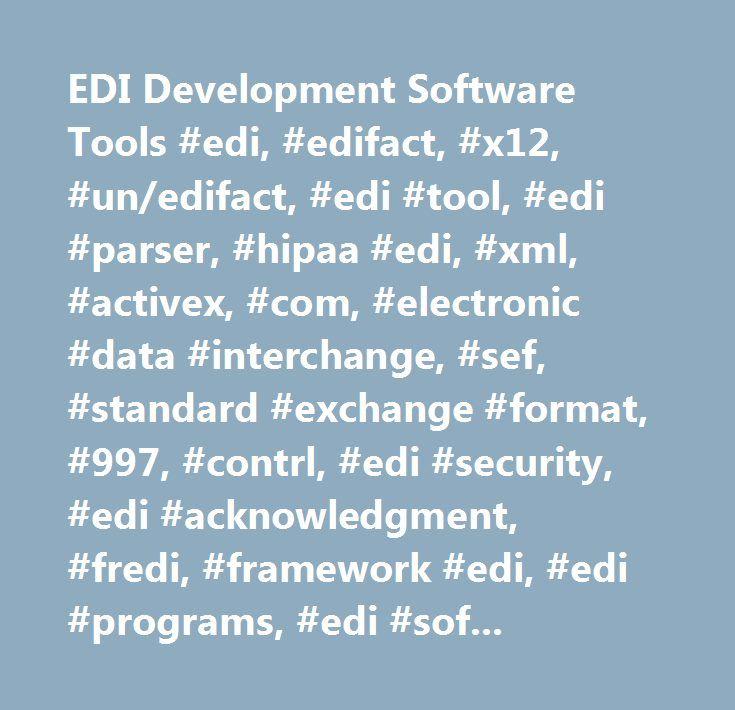 EDI Development Software Tools #edi, #edifact, #x12, #un/edifact, #edi #tool, #edi #parser, #hipaa #edi, #xml, #activex, #com, #electronic #data #interchange, #sef, #standard #exchange #format, #997, #contrl, #edi #security, #edi #acknowledgment, #fredi, #framework #edi, #edi #programs, #edi #software, #edi #translator…