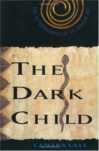 Studied this in French at school - then met the author's widow and son in Guinea! (L'enfant noir) The Dark Child: The Autobiography of an African Boy Camara Laye $11.08  - http://www.ebooknetworking.net/books_detail-080901548X.html