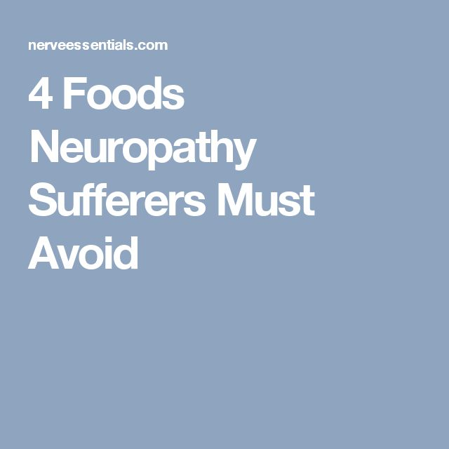 4 Foods Neuropathy Sufferers Must Avoid