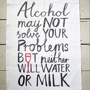 'Alcohol May Not Solve Problems' Tea Towel - living & decorating
