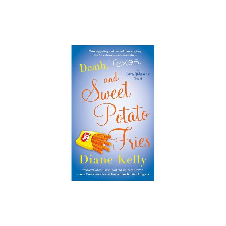 Taxes And Sweet Potato Fries Paperback Diane Kelly