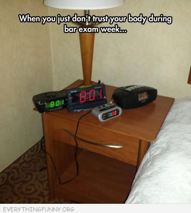 funny 4 alarm clocks by bed don't trust body during bar exam week