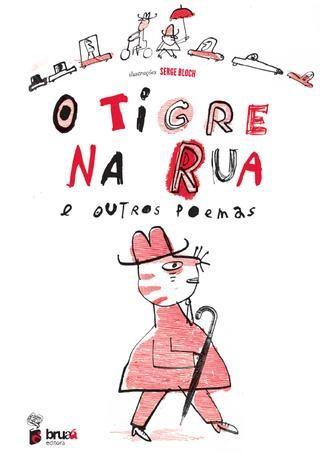 O tigre na rua | Vários autores + Serge Boch | Bruaá | www.bruaa.pt