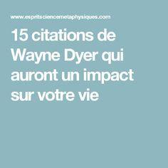 15 citations de Wayne Dyer qui auront un impact sur votre vie