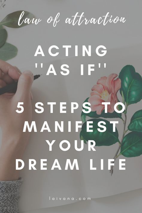Acting As If – 5 Steps to Get What You Want With the Law of Attraction