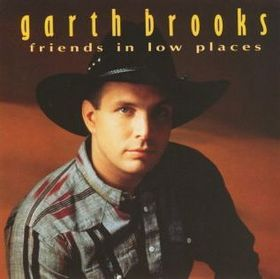 Friends in Low Places - Garth Brooks.