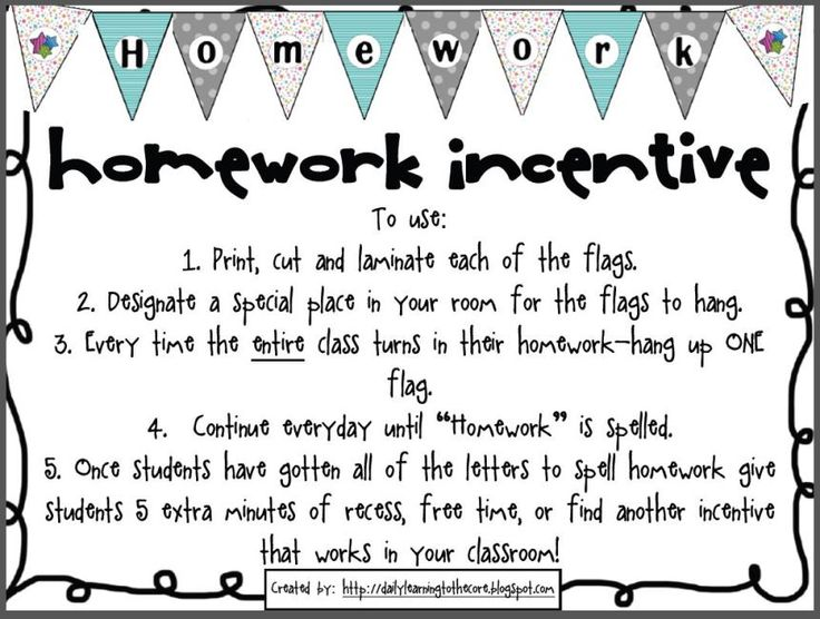 "FREE Homework Incentive~ When the entire class completes a homework assignment on time, hang up one flag. With the letters in ""homework"" and a starting and ending decorative flag, there are 10 flags in all. When the banner is complete, give the class extra recess, a homework pass,or whatever incentive works for your classroom."