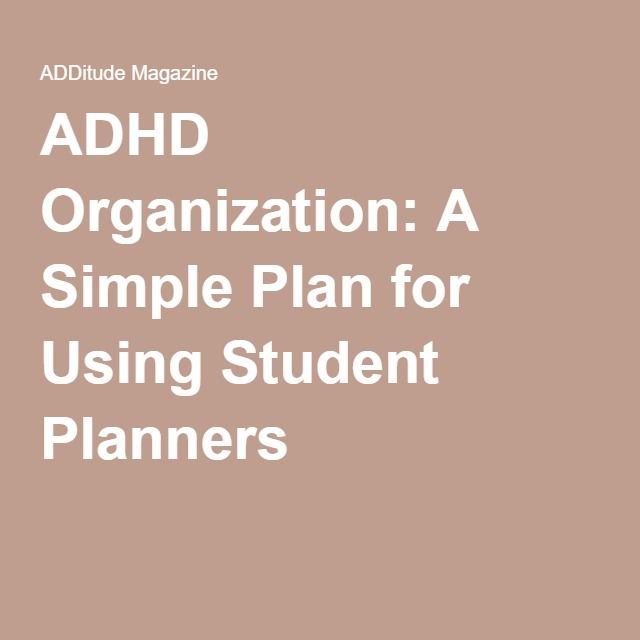 ADHD Organization: A Simple Plan for Using Student Planners