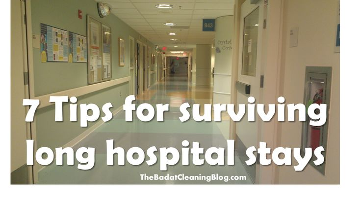 Tips or surviving a long hospital stay
