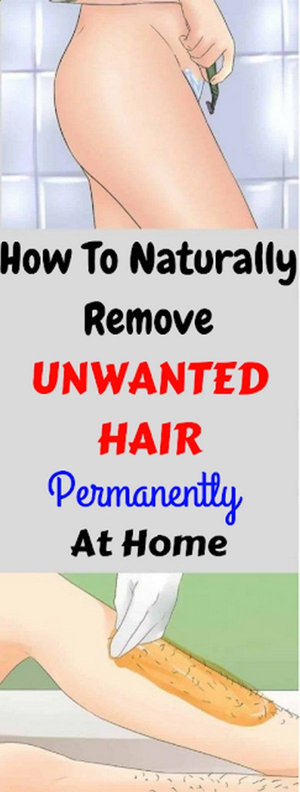 How to Naturally Remove Unwanted Hair Permanently At Home