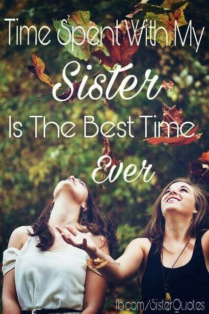 Sister ~ I'm blessed with a sister. We are both miracle babies. To know now and believe that God was gracious to bless me with a best friend for life, my sister. Im so thankful. I can't imagine my life without her. She's been there since day one.