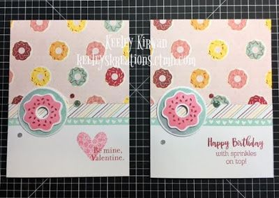 Keeley's Kreations: Close To My Heart Sugar Rush 5-Card Workshop (Birthday or Valentine Theme)