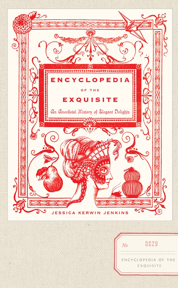 Encyclopedia of Exquisite by Jessica Kerwin Jenkins