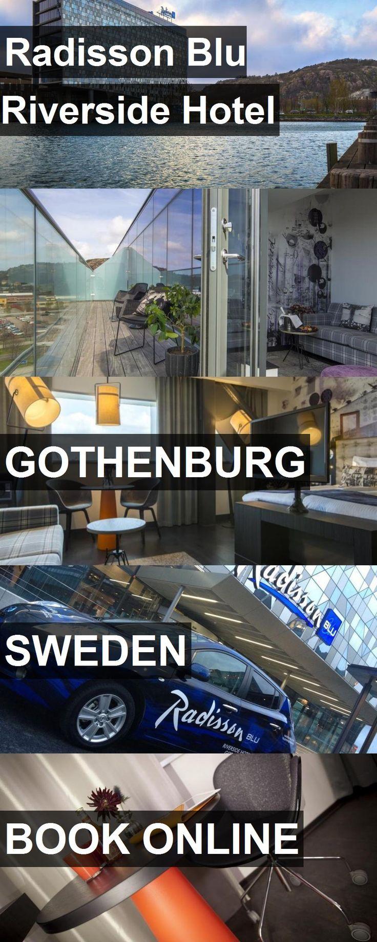 Radisson Blu Riverside Hotel in Gothenburg, Sweden…