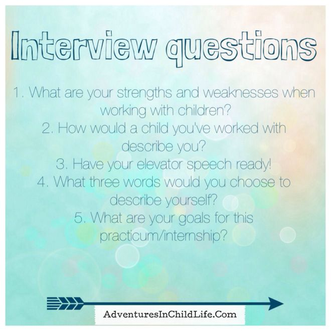 Common child life internship/practicum interview questions.