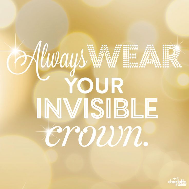 Always wear your invisible crown! #CRGirlTalk