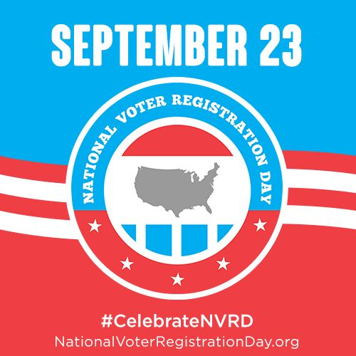 Today is National Voter Registration Day! Get registered and go vote on November 4th!