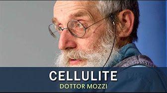 Video del Dottor Mozzi: Alimentazione e rimedi naturali per la Cellulite.