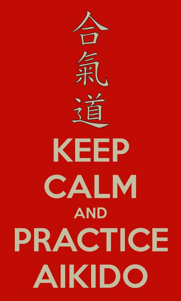Keep Calm and Practice Aikido