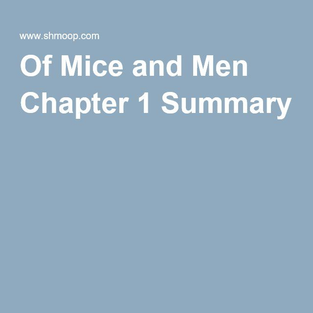 best mice and men summary ideas mice and men summary and analysis of chapter 1 in john steinbeckatildecenteuroacirc132cents of mice and men that wonatildecenteuroacirc132centt make you snore