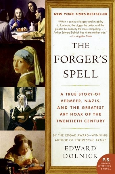 The Forger's Spell: A True Story of Vermeer, Nazis, and the Greatest Art Hoax of the Twentieth Century, for Michel, who loved it