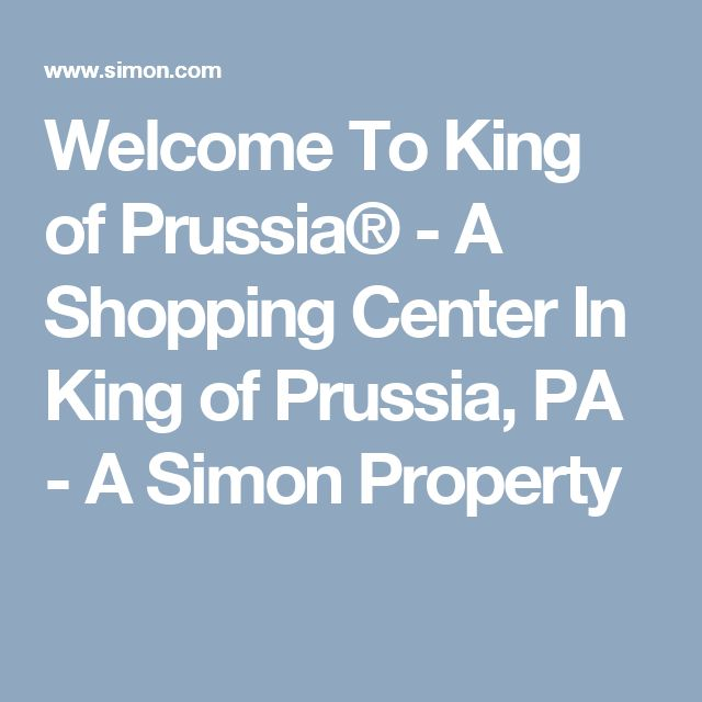 Welcome To King of Prussia® - A Shopping Center In King of Prussia, PA - A Simon Property