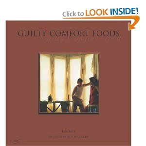 Guilty Comfort Foods: Eliza's Secrets: Lisa Bick, Tom Casalini: 9780970441010: Amazon.com: Books