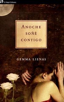 """""""Anoche soñé contigo"""" Una novela inolvidable sobre el mundo de las mujeres y el doble sentimiento de miedo y fascinación por la infidelidad."""