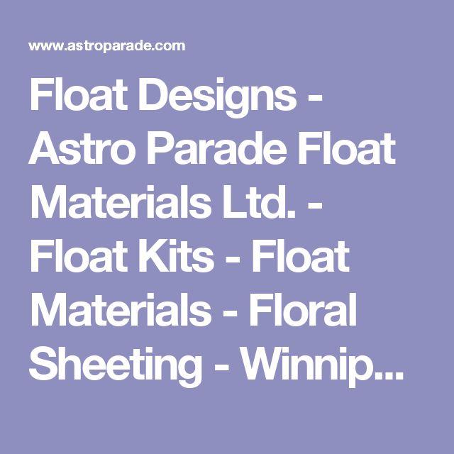 Float Designs - Astro Parade Float Materials Ltd. - Float Kits - Float Materials - Floral Sheeting - Winnipeg Manitoba