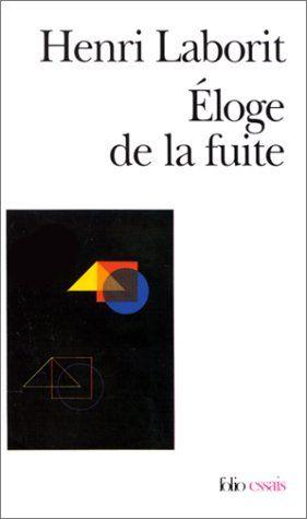Amazon.fr - Éloge de la fuite - Henri Laborit - Livres