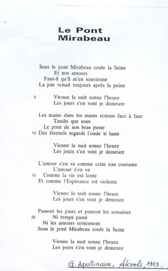 The poem I had to memorize to pass my 4th year in french I fell in love with this poem by Guillaume Apollinaire - Le Pont Mirabeau (1913) - Intellego.fr