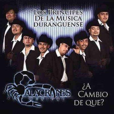 Alacranes Musical - A Cambio De Que?