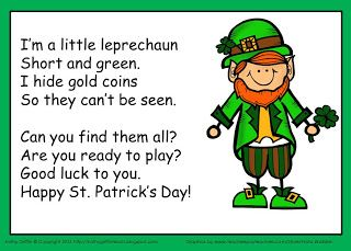 Do you have your students look for gold coins in your classroom for St. Patrick's day? Here is a song you can sing before the hunts begins. Kathy Griffin's Teaching Strategies: St. Patrick's Day Song and Gold Hunt