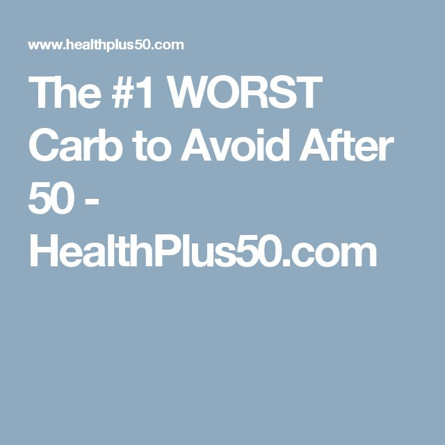 The #1 WORST Carb to Avoid After 50 - HealthPlus50.com