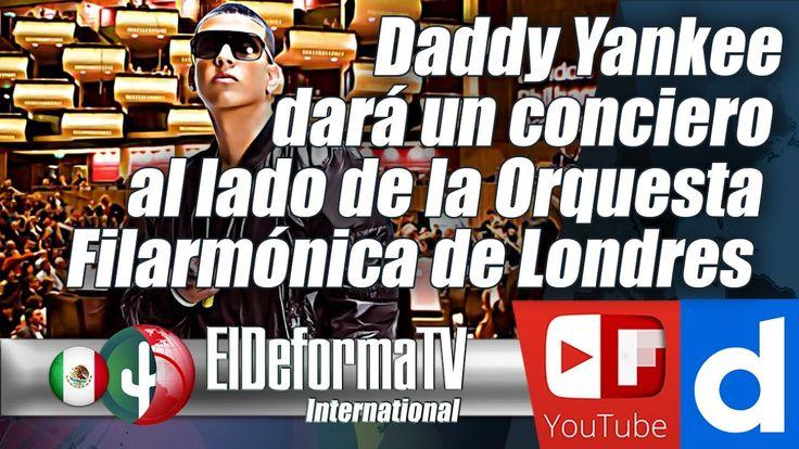 Daddy Yankee dará un conciero al lado de la Orquesta Filarmónica de Londres