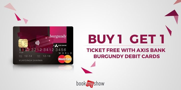Axis Bank Burgundy Debit Cardholders now get two for the price of one!Buy one movie ticket and get one free. Click on the image to know more!