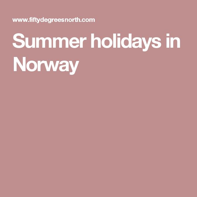 Summer holidays in Norway