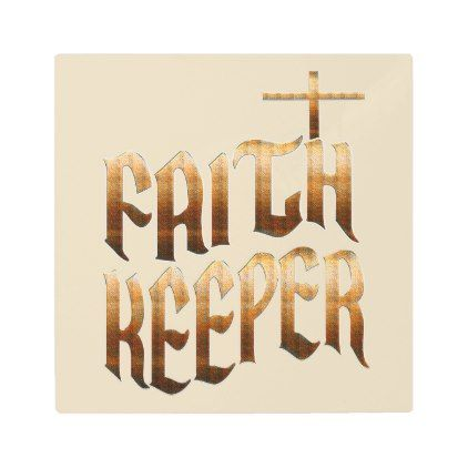 #Posters #Metal #Art - #Faith Keeper - Christian Metal Art