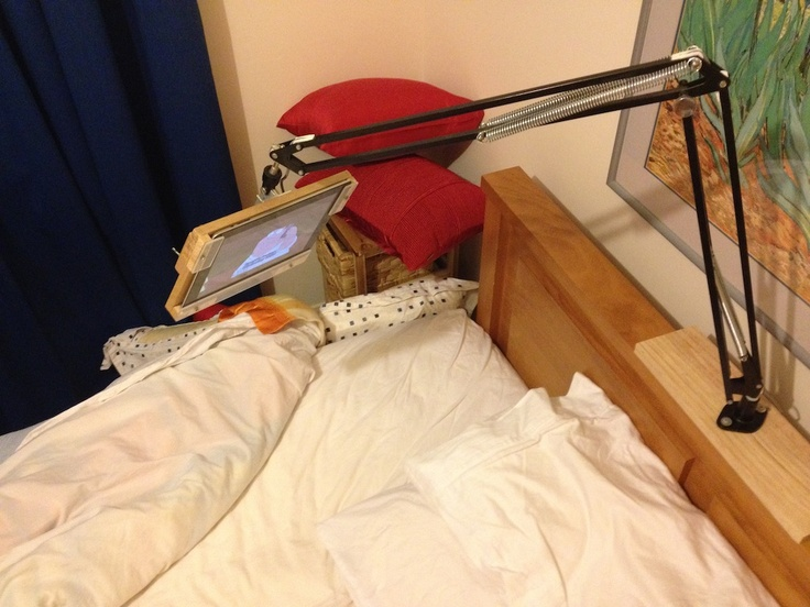 iPad holder - make a holder for it over the bed too!!!!!!!!